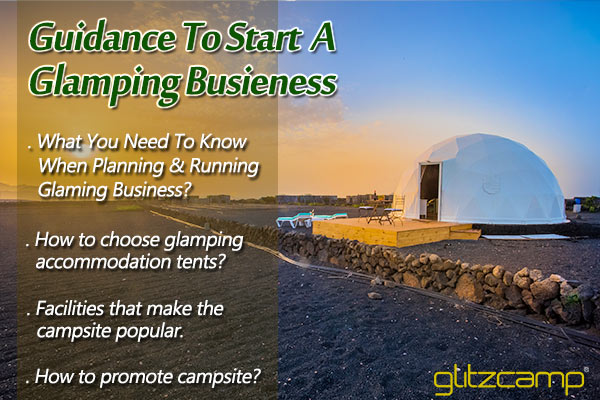 glamping business-tips-and-guidance-to-start-glamping-camp-site-buy-geodesic-dome-tents